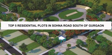 Top 5 Residential Plots in Sohna Road South of Gurgaon